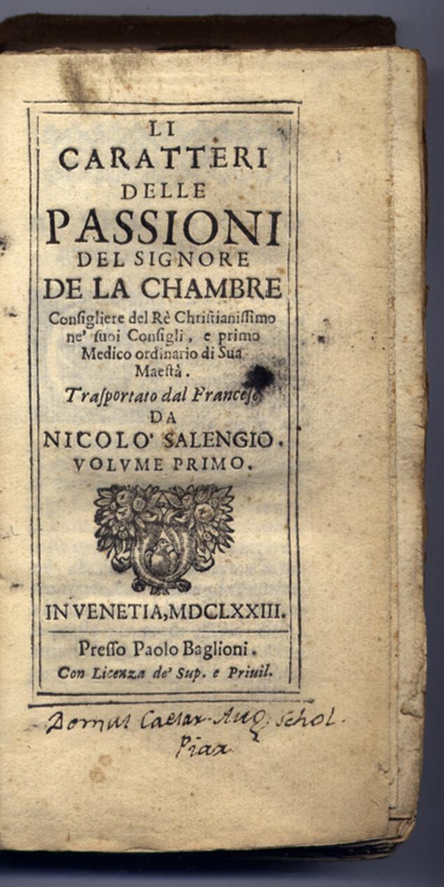 Li Caratteri delle Passioni, del Signore De La Chambre. Trasportato dal francese da Nicolo Salengio...