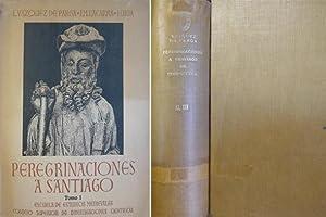 Las Peregrinaciones a Santiago de Compostela.: VÁZQUEZ DE PARGA, Luis, LACARRA, José María y URÍA ...
