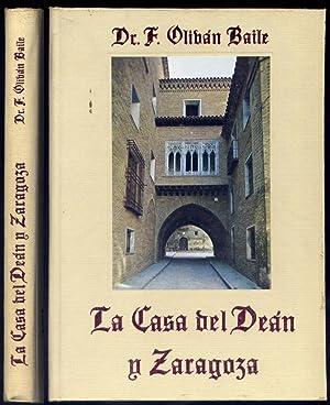 La Casa del Dean y Zaragoza. Monografía histórico-artística.: OLIVAN BAILE, ...