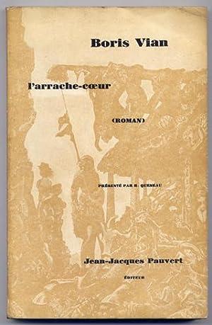 L Arrache-coeur. Roman. Presentè par Raymond Queneau.: VIAN, Boris.