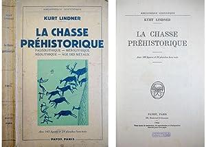 La Chasse Préhistorique. Paléolithique et Mésolithique. Néolithique: LINDNER, Kurt.