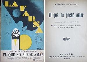El que no puede amar. Comedia en: MAC-KINLAY, Alejandro (1880-1938).