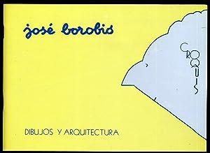 José Borobio. Dibujos y Arquitectura. Exposición en: BOROBIO OJEDA, José