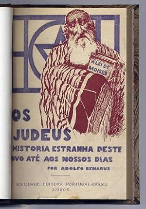 Os Judeus. Historia estranha deste povo, até aos nossos dias.: BENARUS, Adolfo (1863-1950).