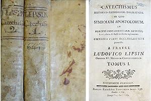 Catechismus historico-theologico-dogmaticus, in quo Symbolum Apostolorum, et: LIPSIN, Louis.