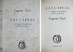 Las Capeas y otros escritos antitaurinos. Prólogo de Francisco Serrano.: NOEL, Eugenio.