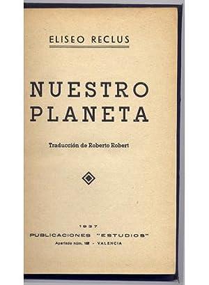 Nuestro Planeta. Traducción de Roberto Robert.: RECLUS, Élisée.