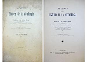 Apuntes para la historia de la Metalurgia. Parte Primera: Edades Antigua y Media. Colección ...