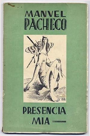 Presencia Mía. [Presencia del Amor. Presencia del Hombre]. Poemas, 1949-1955.: PACHECO, ...