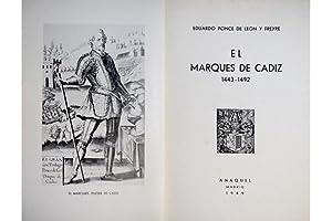 El Marqués de Cádiz, 1443-1492. [Rodrigo Ponce de León, Duque de Arcos y Marqu...
