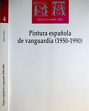 Pintura Española de Vanguardia (1950 - 1990).: VV. AA.