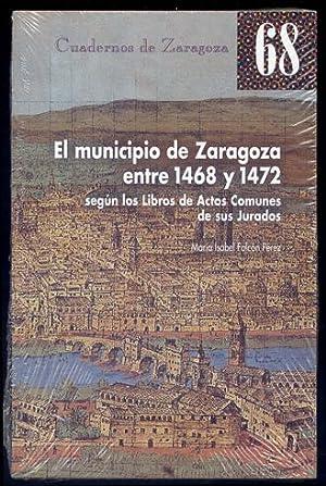 El municipio de Zaragoza entre 1468 y: FALCÓN PÉREZ, María