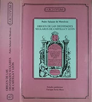 Orígen de las Dignidades Seglares de Castilla y León. [1794]. Estudio preliminar de ...