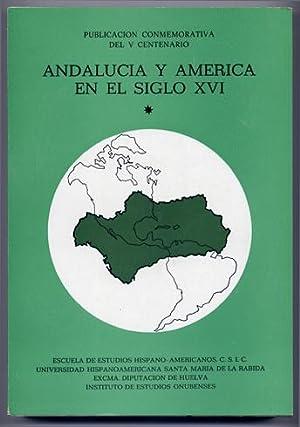 Andalucía y América en el Siglo XVI.: TORRES RAMÍREZ, Bibiano