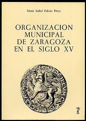 Organización municipal de Zaragoza en el Siglo: FALCÓN PÉREZ, María