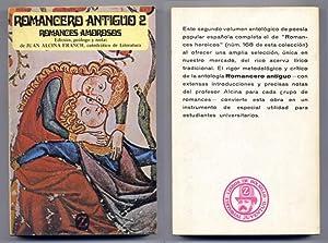 Romancero antiguo. 2: Romances amorosos y caballerescos.: ALCINA FRANCH, José