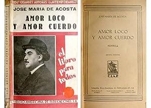 Amor loco y amor cuerdo. Novela.: ACOSTA, José María