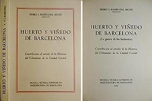 Huerto y Viñedo de Barcelona. La Guerra de los Laudemios. Contribución al estudio de ...