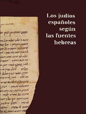 Los judios españoles segun las fuentes hebreas.: HOLO, Joshua [Comisario].