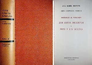Obra completa. 2: Los hijos muertos. Tres: MATUTE, Ana María.