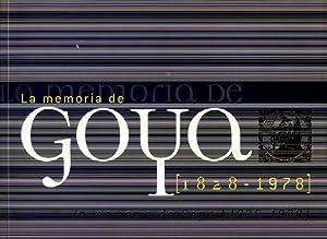 La Memoria de Goya (1828 - 1978).: LOZANO LÓPEZ, Juan