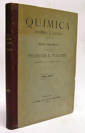 Química Industrial y Agrícola. Tratado teórico-práctico para: WAGNER, Johannes Rudolph