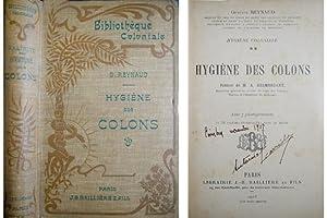 Hygiène des Colons. Hygiène Coloniale. Préface de: REYNAUD, Gustave.