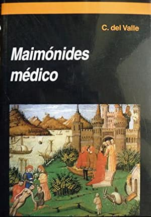 Maimónides, Médico. Un capítulo de la Historia: MAIMONIDES, Moshe ben