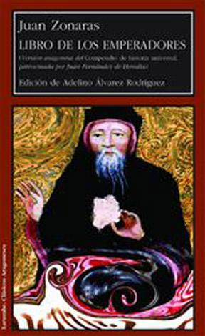 Libro de los Emperadores. Versión aragonesa del: ZONARAS, Johannes.