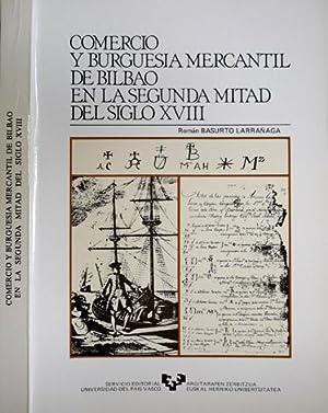 Comercio y Burguesía Mercantil de Bilbao en: BASURTO LARRAÑAGA, Román.