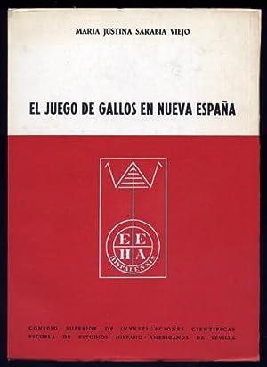 El Juego de Gallos en Nueva España.: SARABIA VIEJO, María