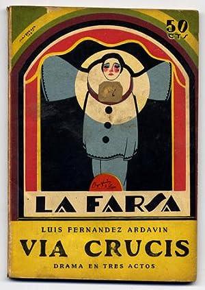 Vía crucis. Drama en tres actos.: FERNÁNDEZ ARDAVÍN, Luis.