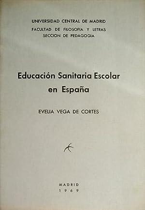 Educación Sanitaria Escolar en España. Extracto de Tesis Doctoral.: VEGA DE CORTES, Evelia.
