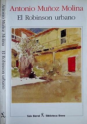 El Robinson urbano. Prólogo de Pere Gimferrer.: MUÑOZ MOLINA, Antonio.
