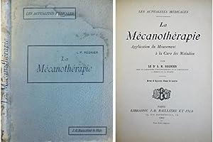 La Mécanothérapie. Application du Mouvement à la: REGNIER, L. R.