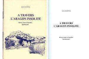 A travers l'Aragon insolite. Récits, contes et: GALICIA, André.