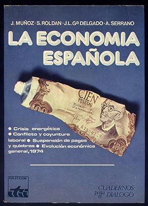 La Economia española, 1974. Anuario del año: MUÑOZ, Juan, ROLDÁN,