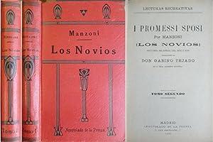 I Promessi Sposi. (Los Novios). Historia milanesa: MANZONI, Alessandro.