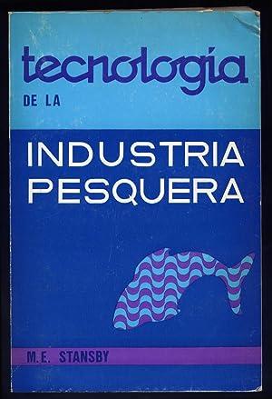 Tecnología de la Industria Pesquera. Traducido por: STANSBY, Maurice E.