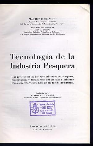 Tecnología de la Industria Pesquera. Traducido por Jaime Isaín Escobar.: STANSBY, ...