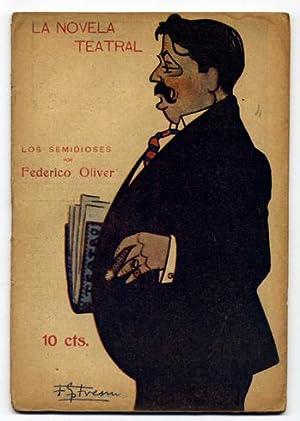 Los Semidioses. Tragicomedia en tres actos.: OLIVER, Federico.
