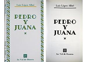 Pedro y Juana. (Idilio aragonés). Prólogo de: LÓPEZ ALLUE, Luis.