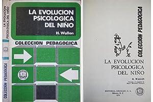 La evolución psicológica del Niño. Versión al: WALLON, Henri.