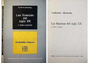 Las Finanzas del Siglo XX , y otros ensayos.: AHUMADA, Guillermo.