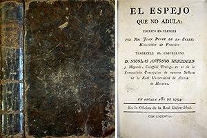 El espejo que no adula. Tradúcele al castellano Don Nicolás Antonio Heredero y ...