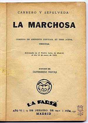 La Marchosa. Comedia de ambiente popular en tres actos.: CARREÑO, Anselmo C. y SEPÚLVEDA, Rafael.