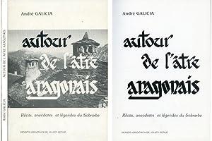 Autour de l'âtre aragonais. Récits, anecdotes et: GALICIA, André.