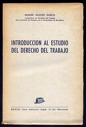 Introducción al estudio del Derecho del Trabajo.: ALONSO GARCÍA, Manuel.