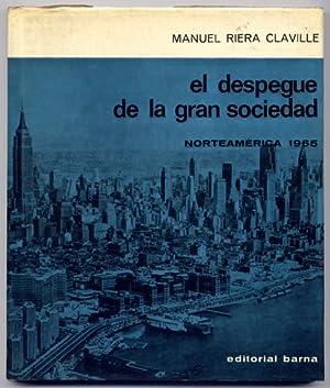 El despegue de la gran sociedad. Norteamérica 1965.: RIERA CLAVILLÉ, Manuel.