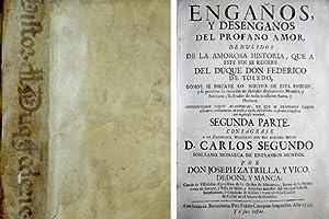Engaños y Desengaños del Profano Amor, deducidos de la amorosa historia del Duque Don...